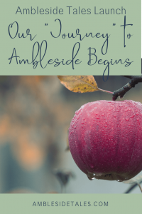 It's Launch Day for Ambleside Tales. I'd love to have you join us on our journey as we pursue a Charlotte Mason homeschool education.