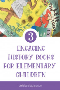 Children's history books can be engaging! In this post I share 3 living history books that have engaged our family. Living books are an important part of a Charlotte Mason education, and all three of these books will draw in readers (young or old) with their exciting stories and beautiful illustrations.