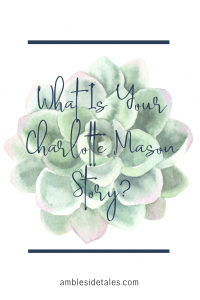How did you first learn about Charlotte Mason? In this post, I share about how I first heard about Charlotte Mason and my journey to understanding Mason's philosophy and method. In our homeschool, we are using a Charlotte Mason approach and curriculum. I would love to hear when and how you first heard about Charlotte Mason and whether you are implementing her method.