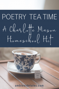 We recently started a poetry tea time tradition in our Charlotte Mason homeschool. I was looking for a way to add some beauty to our homeschool week and encourage them to love poetry. My kids have enjoyed this time when we sit down together with candles lit, special dishes, and a hot beverage and snacks to read poetry.