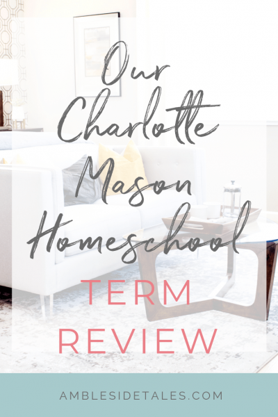 Our Charlotte Mason Homeschool Term Review